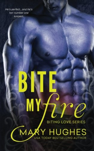 Bite My Fire (Biting Love) by CreateSpace Independent Publishing Platform