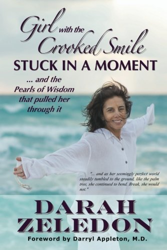 Image of Girl with the Crooked Smile: Stuck In A Moment ... and the Pearls of Wisdom that pulled her through it