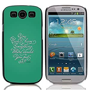 Graphic4You You Cant Have Everything Message Quote Hard Case Cover for Samsung Galaxy S3 S III