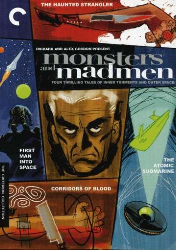 Monsters and Madmen (The Haunted Strangler / Corridors of Blood / The Atomic Submarine / First Man into Space) (The Criterion Collection) by Image Entertainment