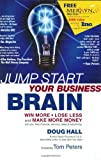 img - for Jump Start Your Business Brain: Win More, Lose Less and Make More Money with Your New Products, Services, Sales and Advertising book / textbook / text book