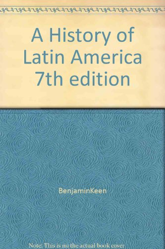 Keen, History Of Latin America, Complete, 7th Edition Plus Atlas - Keen Benjamin