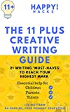 The 11 Plus Creative Writing Guide: 21 Writing