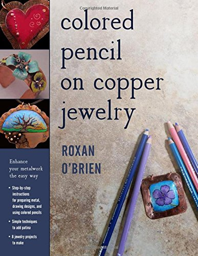 (Colored Pencil on Copper Jewelry: Enhance Your Metalwork the Easy Way)