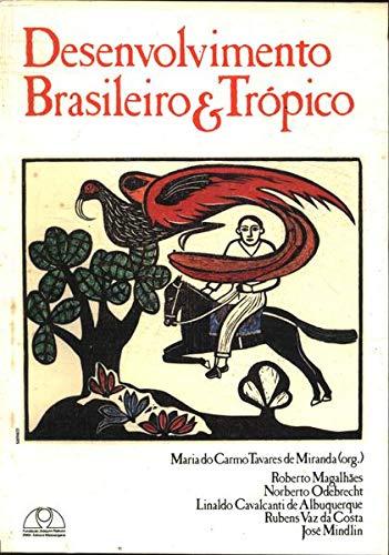 Desenvolvimento Brasileiro & Tropico, 1983 (Serie Cursos E Conferencias) (Portuguese Edition)