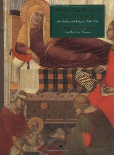 Siena, Florence, and Padua : art, society, and religion 1280-1400