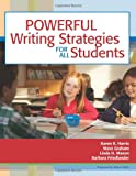 Powerful Writing Strategies for All Students, Karen Harris Ed.D., Steve Graham Ed.D., Linda Mason Ph.D., Barbara Friedlander, 1557667055