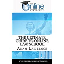 The Online Degree Advisor's: Ultimate Guide to Online Law School
