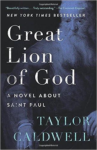 Great Lion Of God A Novel About Saint Paul Taylor Caldwell 9781504047784 Amazon Books