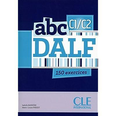 abc DALF C1/C2 (French Edition)