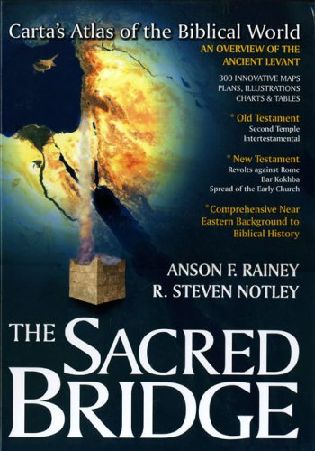 The Sacred Bridge: Cartas Atlas of the Biblical World Anson F Rainey