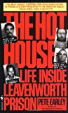 The Hot House: Life Inside Leavenworth Prison, Pete Earley, 0553560239