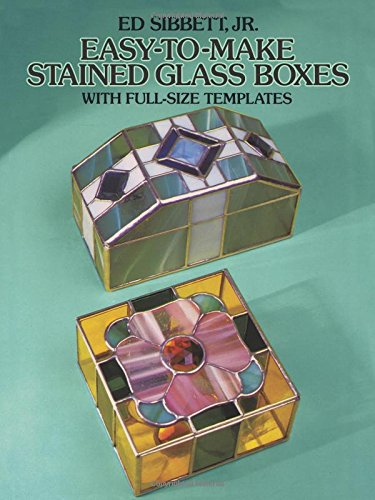 Template Box Make (Easy-to-Make Stained Glass Boxes: With Full-Size Templates (Dover Stained Glass Instruction))