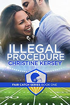 Illegal Procedure (Fair Catch Series, Book One) by [Kersey, Christine]