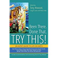 Been There. Done That. Try This! An Aspie's Guide to Life on Earth