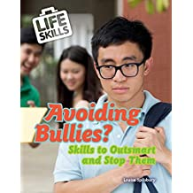 Avoiding Bullies?: Skills to Outsmart and Stop Them (Life Skills)