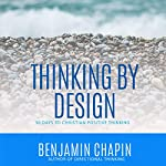 Thinking by Design: 30 Days to Christian Positive Thinking | Benjamin Chapin