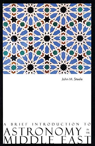 A Brief Introduction to Astronomy in the Middle East (A Brief History Of The Middle East)