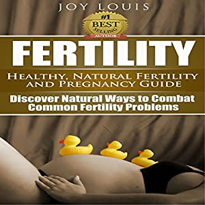 Fertility: Healthy and Natural Fertility and Pregnancy Guide Audiobook
