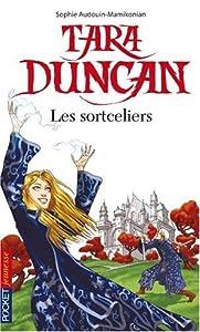 vignette de 'Tara Duncan n° 1<br /> Les sortceliers (Audouin-Mamikonian, Sophie)'