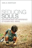 Seducing Souls: Education and the Experience of Human Well-Being