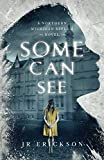 Some Can See: A Northern Michigan Asylum Novel
