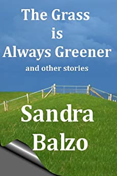 The Grass is Always Greener and other stories by [Balzo, Sandra]