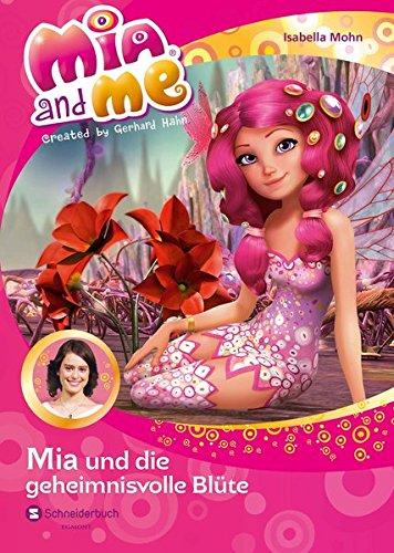 Mia and me, Band 22: Mia und die geheimnisvolle Blüte