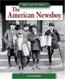 The American Newsboy, Michael Burgan and Compass Point Books Staff, 075652458X
