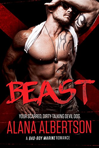 BEAST: A Bad Boy Marine Romance (Heroes Ever After Book 1) by [Albertson, Alana]