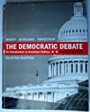The Democratic Debate: An Introduction to American Politics (Fourth Edition)