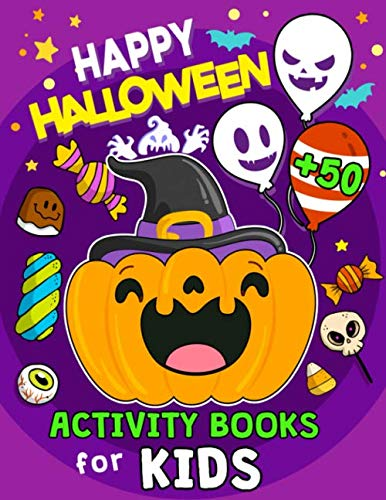 Coloring Pages For Halloween To Print (Happy Halloween Activity Books for Kids: 50+ Pages of Coloring, Hidden Pictures, Dot To Dot, Connect the dots, Maze, Word Search, Crossword Ages 3-5, 4-8, 2-4,)