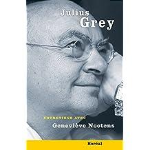 Julius Grey: Entretiens (French Edition)