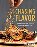 Chasing Flavor: Techniques and Recipes to Cook