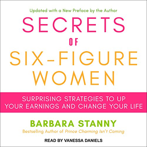 Secrets of Six-Figure Women: Surprising Strategies to Up Your Earnings and Change Your Life by Tantor Audio