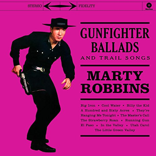 Gunfighter Ballads And Trail Songs + 4 Bonus Tracks