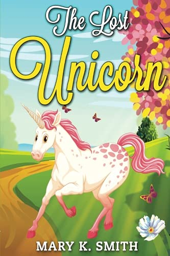 The Lost Unicorn: Fairy Tale for Kids About Fairies and Unicorns (Sunshine Reading Series) (Volume 6) pdf epub
