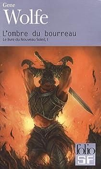 Le livre du nouveau soleil, Tome 1 : L'ombre du bourreau par Wolfe