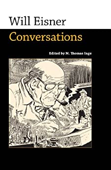 Will Eisner: Conversations (Conversations with Comic Artists Series) by [Inge, M. Thomas]