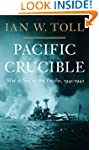 Pacific Crucible: War at Sea in the P...