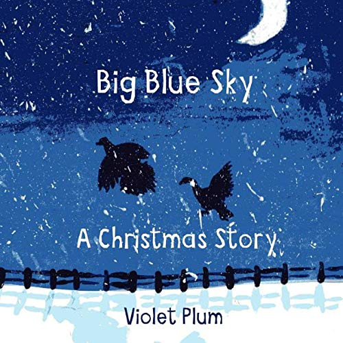 - Big Blue Sky: A Christmas Story