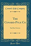 Amazon / Forgotten Books: The Conard - Pyle Co Star Rose Growers Classic Reprint (Conard-Pyle Company)