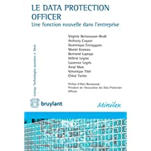 Le Data Protection Officer: Une fonction nouvelle dans l'entreprise (Lexing - Technologies avancées & Droit) (French Edition)