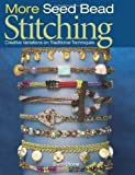 img - for More Seed Bead Stitching: Creative Variations on Traditional Techniques by Beth Stone (2009-12-01) book / textbook / text book
