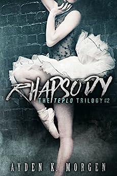 Rhapsody (The Teplo Trilogy Book 2) by [A.K. Morgen]