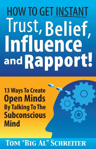 - How To Get Instant Trust, Belief, Influence and Rapport! 13 Ways To Create Open Minds By Talking To The Subconscious Mind (MLM & Network Marketing Book 3)