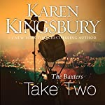 Take Two: Above the Line, Book 2 | Karen Kingsbury