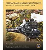 The Chesapeake & Ohio Railway: A Concise History and Fact Book (Hardback) - Common