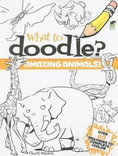 What to Doodle? Amazing Animals! (Dover Doodle Books)