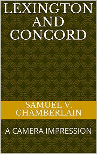 Lexington and Concord: A CAMERA IMPRESSION (Concord Digital Camera)